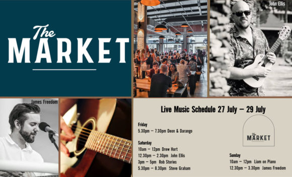 MUSIC @ THE MARKET – 27TH – 29TH JULY