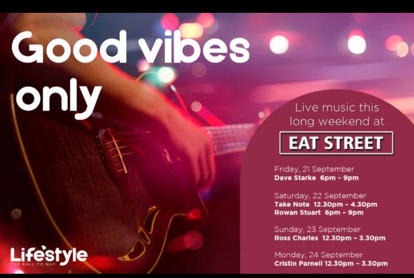 Good Vibes Only – 21st September – 24th September