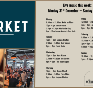 MUSIC @ THE MARKET – 31st DECEMBER – 6th JANUARY