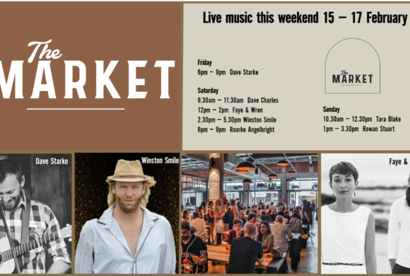 MUSIC @ THE MARKET – 15 FEBRUARY – 17 FEBRUARY