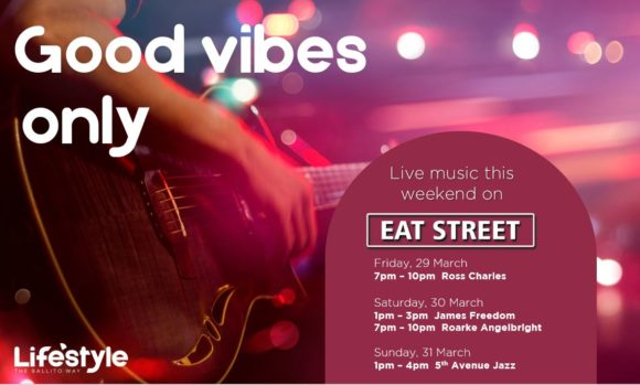 Good Vibes Only – 29th March – 31st March