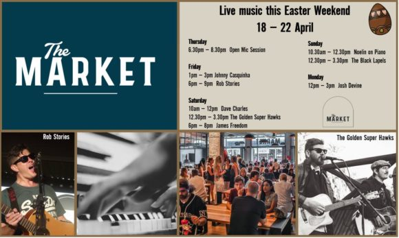 MUSIC @ THE MARKET – 18th APRIL – 22nd APRIL