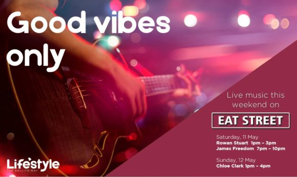Good Vibes Only – 11th May – 12th May