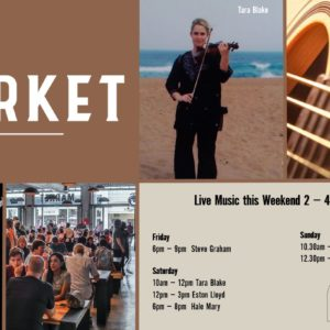 MUSIC @ THE MARKET – 2nd August – 4th August