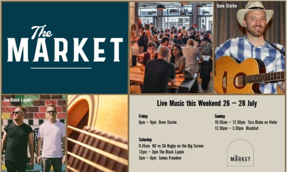 MUSIC @ THE MARKET – 26th JULY – 28th JULY