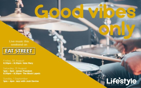 GOOD VIBES ONLY – 30th August – 1st September