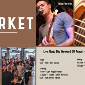 MUSIC @ THE MARKET – 30th August – 1st September
