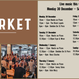 MUSIC @ THE MARKET – 30TH DECEMBER – 5TH JANUARY