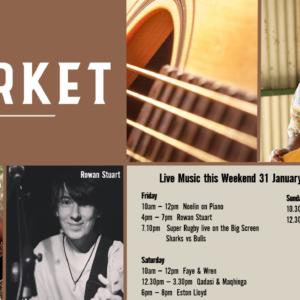 MUSIC @ THE MARKET – 31ST JANUARY – 2ND FEBRUARY