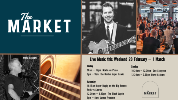 MUSIC @ THE MARKET – 28TH FEBRUARY – 1ST MARCH