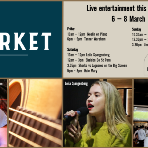 MUSIC @ THE MARKET –  6TH MARCH – 8TH MARCH
