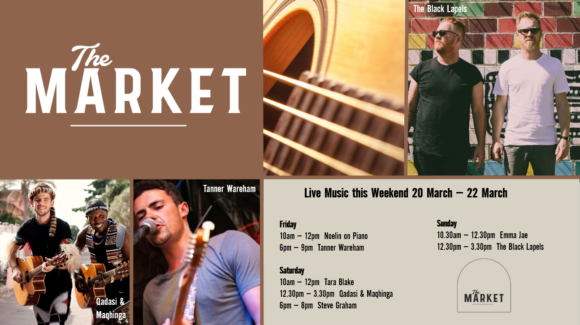 MUSIC @ THE MARKET – 20TH MARCH – 22ND MARCH