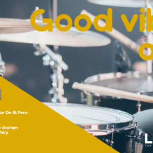 GOOD VIBES ONLY – 30 APRIL – 2 MAY