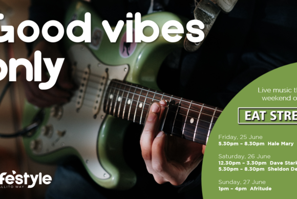 GOOD VIBES ONLY – 25 – 27 JUNE